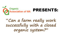 """Can a farm really work successfully with a closed organic system?"""